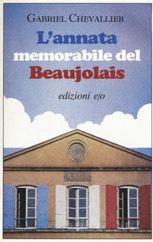 L' annata memorabile del Beaujolais - Gabriel Chevallier - copertina