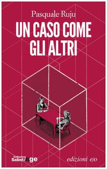 Un caso come gli altri - Pasquale Ruju - ebook
