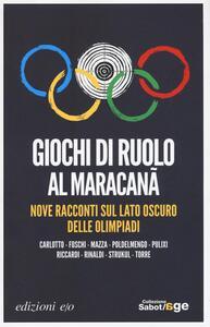 Libro Giochi di ruolo al Maracanà. Nove racconti sul lato oscuro delle Olimpiadi