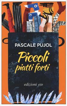 Piccoli piatti forti - Pascale Pujol - copertina