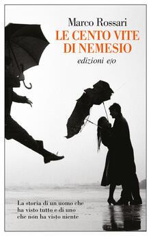 Le cento vite di Nemesio - Marco Rossari - ebook