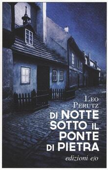 Di notte sotto il ponte di pietra - Leo Perutz - copertina