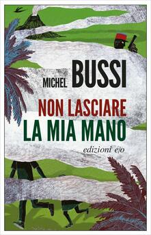 Non lasciare la mia mano - Michel Bussi - copertina