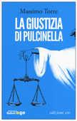 Libro La giustizia di Pulcinella Massimo Torre