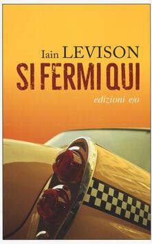 Si fermi qui - Iain Levison - copertina