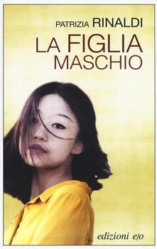 La figlia maschio - Patrizia Rinaldi - copertina