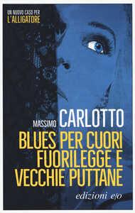 Libro Blues per cuori fuorilegge e vecchie puttane Massimo Carlotto