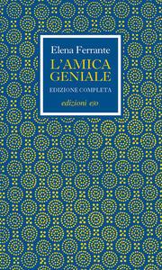 L' amica geniale. Edizione completa cofanetto - Elena Ferrante - copertina