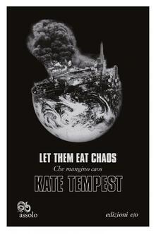 Let them eat chaos-Che mangino caos. Testo inglese a fronte. Ediz. bilingue - Kate Tempest,Riccardo Duranti - ebook