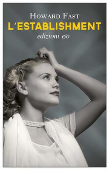 L' establishment - Howard Fast,Silvia Castoldi - ebook