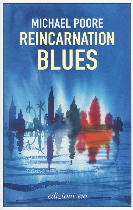 Reincarnation blues. Ediz. italiana - Michael Poore - copertina