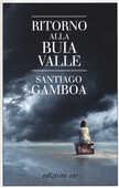 Libro Ritorno alla buia valle Santiago Gamboa