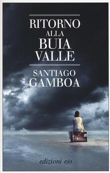Ritorno alla buia valle - Santiago Gamboa - copertina