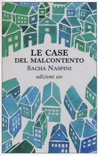 Le Le case del malcontento - Naspini Sacha - wuz.it