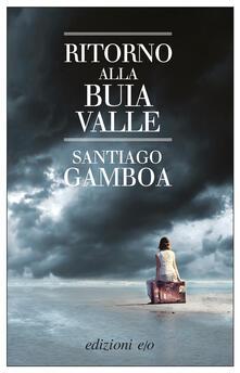 Ritorno alla buia valle - Santiago Gamboa,Raul Schenardi - ebook