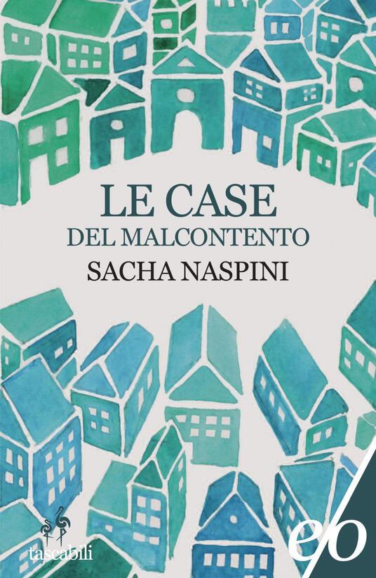 Le case del malcontento - Sacha Naspini - ebook
