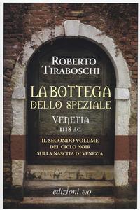 La La bottega dello speziale. Venetia 1118 d. C.. Vol. 2 - Tiraboschi Roberto - wuz.it