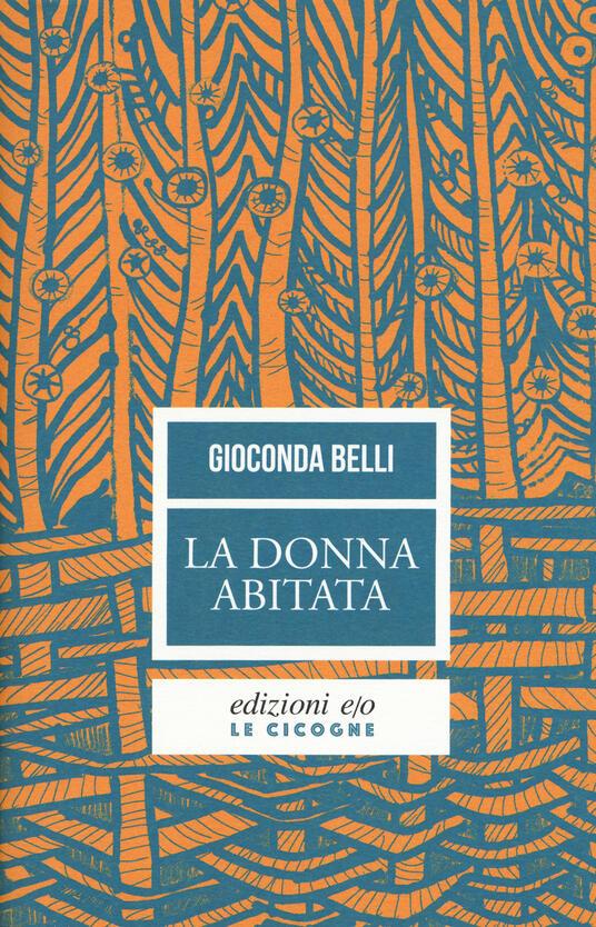 La donna abitata - Gioconda Belli,Anna Maria Torriglia - copertina