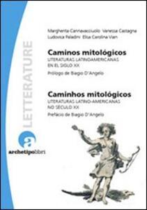 Caminos mitológicos. Literaturas latinoamericanas en el siglo XX