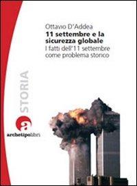 11 settembre e la sicurezza globale. I fatti dell'11 settembre come problema storico - D'Addea Ottavio - wuz.it