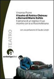 Listadelpopolo.it Il teatro di Patrice Chéreau e Bernard-Marie Koltès. Il percorso di un regista e il suo incontro con la scrittura koltèsiana Image