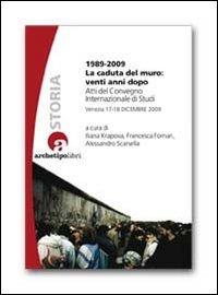 1989-2009 la caduta del muro: venti anni dopo. Atti del Convegno internazionale di studi (Venezia 17-18 dicembre 2009) - - wuz.it