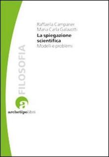 La spiegazione scientifica. Modelli e problemi.pdf