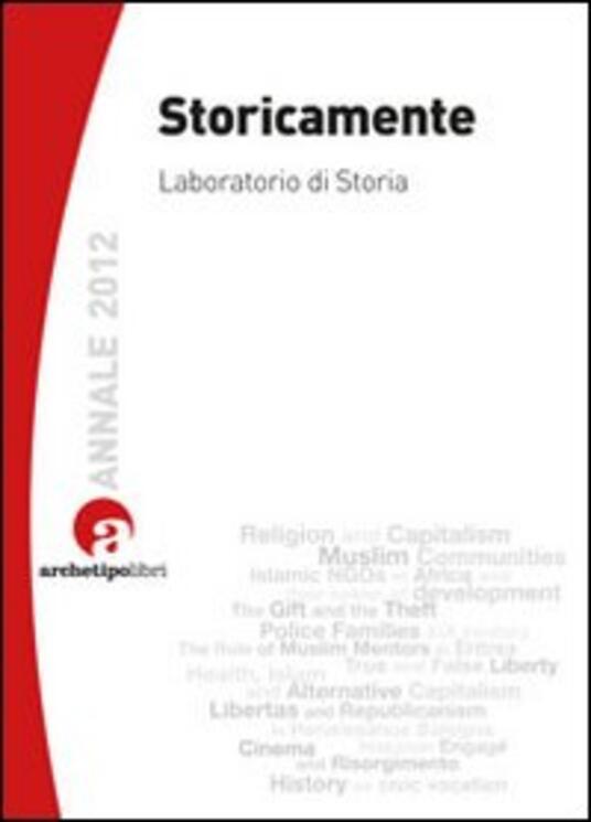 Storicamente. Laboratorio di storia (2012) - Alberto De Bernardi - copertina