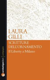 Scritture dell'ornamento. Il Liberty a Milano