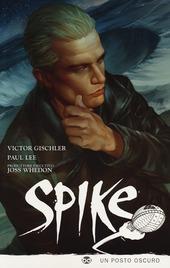 Spike. Un posto oscuro