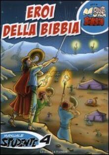 Rallydeicolliscaligeri.it Eroi della Bibbia. Manuale studente. Vol. 4 Image