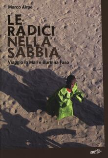 Tegliowinterrun.it Le radici nella sabbia. Viaggio in Mali e Burkina Faso Image