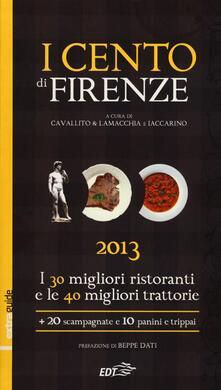 Camfeed.it I cento di Firenze 2013. I 30 migliori ristoranti e le 40 migliori traattorie, 20 scampagnate e 10 panini e trippai Image
