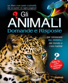 Gli animali. Domande e risposte. Ediz. illustrata.pdf