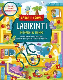 Grandtoureventi.it Intorno al mondo. Labirinti Image