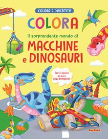 Colora il sorprendente mondo di macchine e dinosauri - copertina