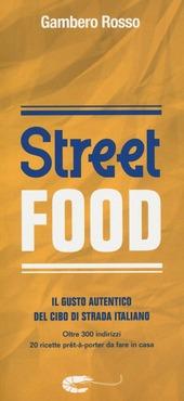 Street food. Il gusto autentico del cibo di strada italiano