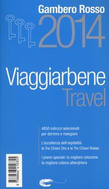 Camfeed.it Travel. Viaggiarbene del Gambero Rosso 2014. Alberghi agriturismi bed & breakfast locande ristoranti trattorie, wine bar Image