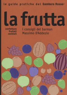 Premioquesti.it La frutta. I consigli del barman Massimo D'Addezio Image