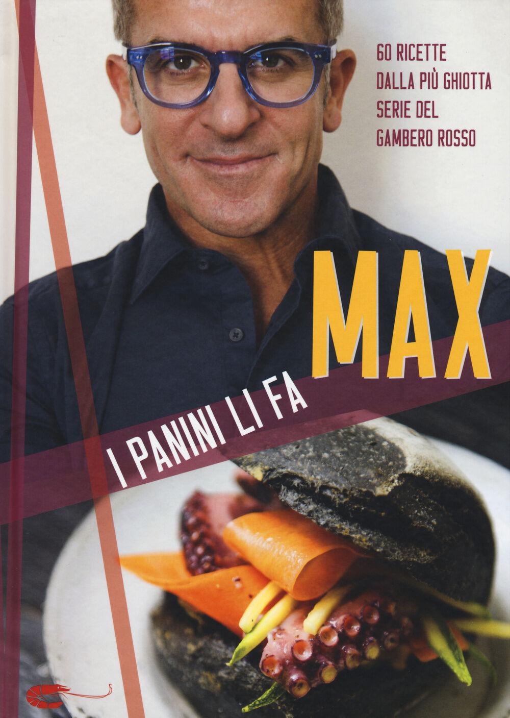 I panini li fa max max mariola libro gambero rosso for Ricette gambero rosso