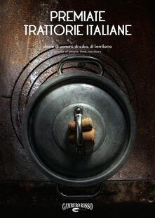 Premiate trattorie italiane. Storie di uomini, di cibo, di territorio. Ediz. italiana e inglese - Sara Favilla - copertina