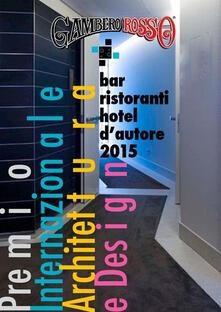 Bar, ristoranti e hotel d'autore. Ediz. illustrata - aa.vv - ebook