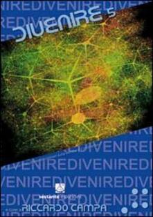 Divenire. Rassegna di studi interdisciplinari sulla tecnica e il postumano. Vol. 5 - copertina