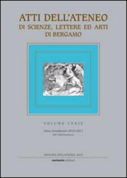 Atti dell'Ateneo di scienze, lettere ed arti di Bergamo. Vol. 74 - copertina