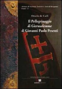 Il «Pellegrinaggio di Gierusalemme» di Giovanni Paolo Pesenti. Diario di viaggio di un gentiluomo bergamasco in Terrasanta ed Egitto