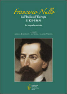 Francesco Nullo. Dall'Italia all'Europa (1826-1863)