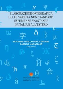 Elaborazione ortografica delle varietà non standard. Esperienze spontanee in Italia e allestero.pdf