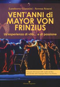 Vent'anni di Mayor Von Frinzius. Un'esperienza di vita... e di passione. Con DVD video