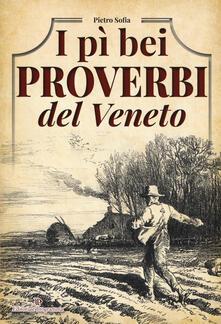 I pì bei proverbi del Veneto - Pietro Sofia - copertina