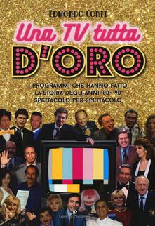Nicocaradonna.it Una TV tutta d'oro. I programmi che hanno fatto la storia degli anni '80 e '90 spettacolo per spettacolo Image